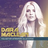 Play & Download You Got My Attention: Deluxe Edition by Dara Maclean | Napster