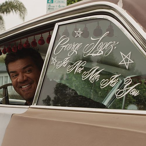 Play & Download It's Not Me, It's You by George Lopez | Napster