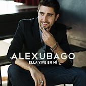 Play & Download Ella vive en mi by Alex Ubago | Napster
