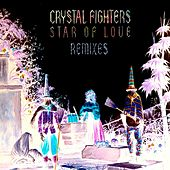 Play & Download Star Of Love Remixes by Crystal Fighters | Napster