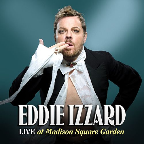Play & Download Live At Madison Square Garden by Eddie Izzard | Napster