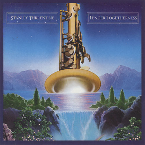 Play & Download Tender Togetherness by Stanley Turrentine | Napster