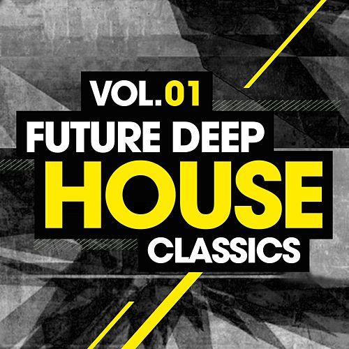 Play & Download Future Deep House Classics Vol. 1 - EP by Various Artists | Napster