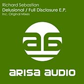Play & Download Delusional / Full Disclosure by Richard Sebastian | Napster