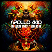 Play & Download The Future's What It Used To Be by Apollo 440 | Napster