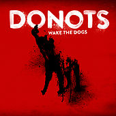 Play & Download Wake the Dogs by Donots | Napster