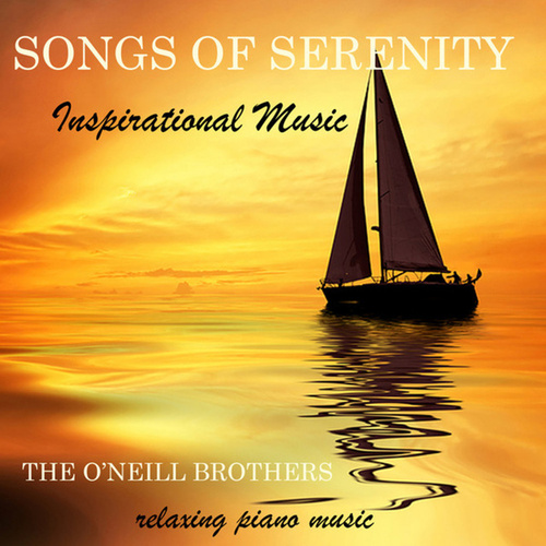 Play & Download Songs of Serenity: Inspirational Music by The O'Neill Brothers | Napster