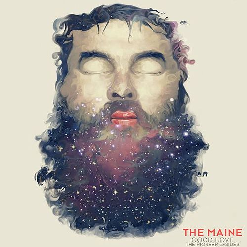 Play & Download Good Love (The Pioneer B Sides) EP by The Maine | Napster