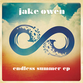 Play & Download Endless Summer EP by Jake Owen | Napster