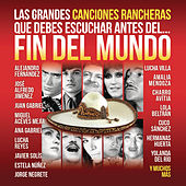 Play & Download Las Grandes Canciones Rancheras que Debes Escuchar antes del Fin del Mundo by Various Artists | Napster