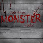 Play & Download Tech House Monster Tracks by Various Artists | Napster