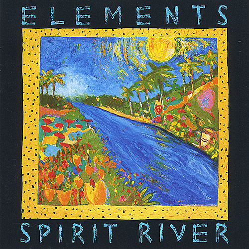 Play & Download Elements Spirit River by Mark Egan | Napster