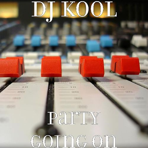 Play & Download Party Going On by DJ Kool | Napster