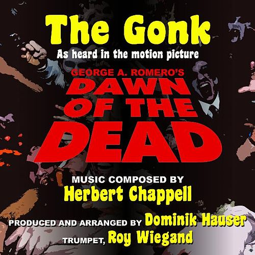 Play & Download 'the Gonk' As Heard in 'Dawn of the Dead' Composed By Herbert Chappell (feat. Roy Wiegand) by Dominik Hauser | Napster