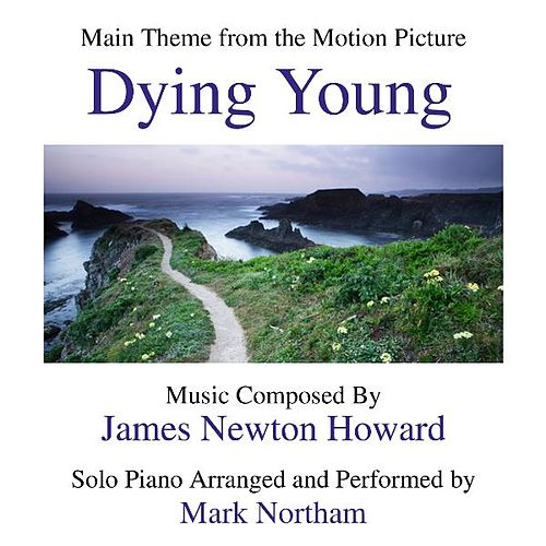 Main Theme from the Motion Picture 'Dying Young' By James Newton Howard by Mark Northam