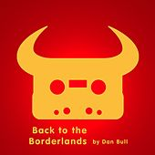 Play & Download Back to the Borderlands by Dan Bull | Napster