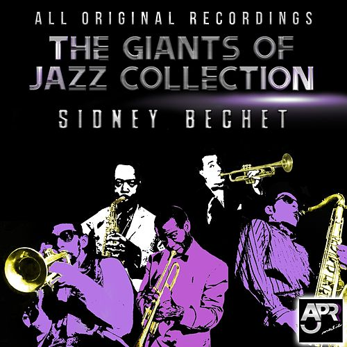 Play & Download Giants of Jazz Collection - Sydney Bechet by Sidney Bechet | Napster