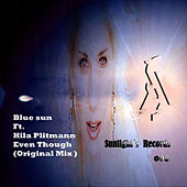 Play & Download Even Though (feat. Hila Plitmann) - Single by Blue Sun | Napster