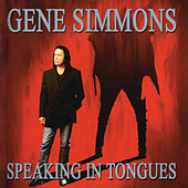 Play & Download Speaking In Tongues by Gene Simmons | Napster