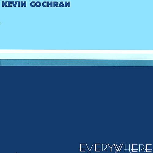 Everywhere by Kevin Cochran