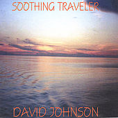 Play & Download Soothing Traveler by David Johnson | Napster