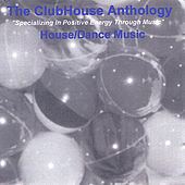 Play & Download The ClubHouse Anthology by Club House | Napster