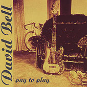 Pay to Play by David Bell