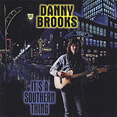 It's A Southern Thing by Danny Brooks