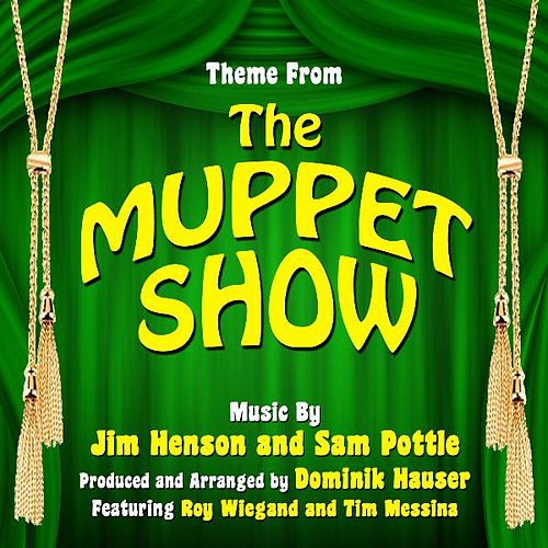 Play & Download Theme from 'the Muppet Show By Jim Henson and Sam Pottle (feat. Roy Wiegand & Tim Messina) by Dominik Hauser | Napster