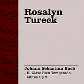 Play & Download Rosalyn Tureck Interpreta Bach I (El Clave Bien Temperado Libros 1 & 2) by Rosalyn Tureck | Napster