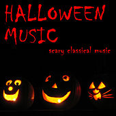 Halloween Music: Scary Classical Music by Various Artists