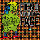 Play & Download Fiend Without a Face by Fiend Without A Face | Napster