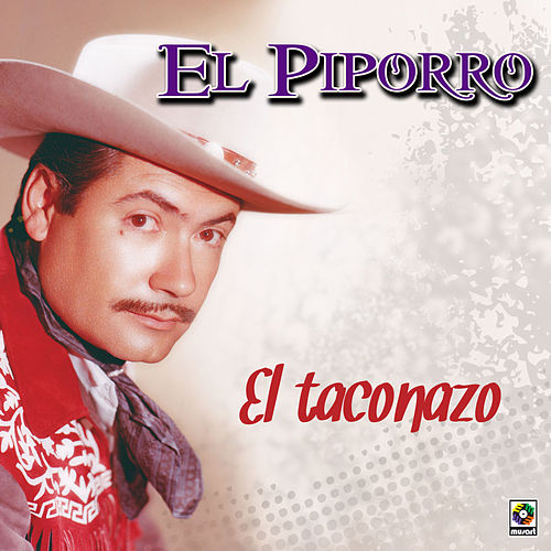 Play & Download El Taconazo by El Piporro | Napster