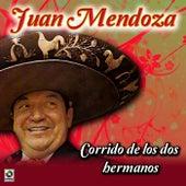 Play & Download Corrido de los Dos Hermanos by Juan Mendoza | Napster