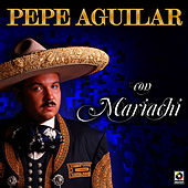 Play & Download Con Mariachi by Pepe Aguilar | Napster