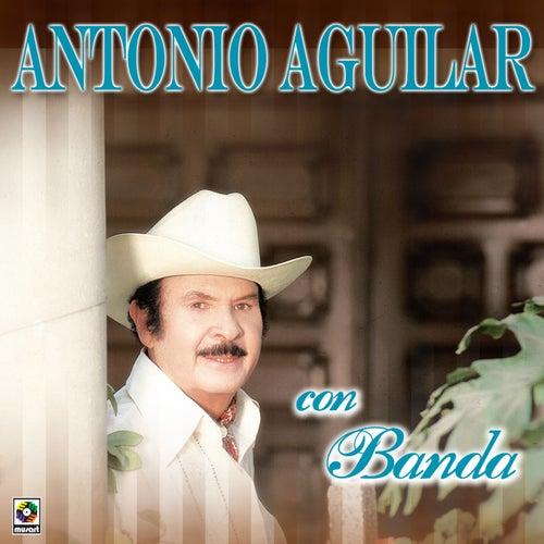 Play & Download Con Banda by Antonio Aguilar | Napster