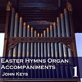 Play & Download Easter Hymns, Vol. 1 (Organ Accompaniments) by John Keys | Napster
