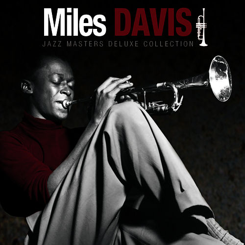 Jazz Masters Deluxe Collections: Miles Davis by Miles Davis