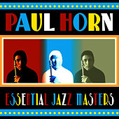 Play & Download Essential Jazz Masters by Paul Horn | Napster