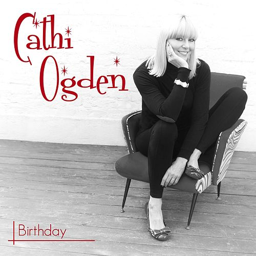 Play & Download Birthday by Cathi Ogden | Napster