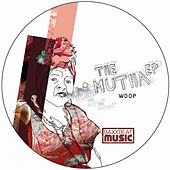 Play & Download The Mutha EP by Woop | Napster