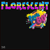Play & Download Florescent Back to the 80's by Various Artists | Napster
