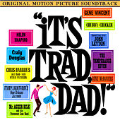 Play & Download It's Trad, Dad! (Original Motion Picture Soundtrack) by Various Artists | Napster