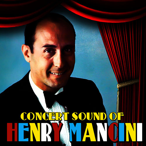 Play & Download Concert Sound of Henry Mancini by Henry Mancini | Napster