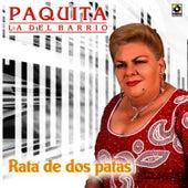 Play & Download Rata de Dos Patas by Paquita La Del Barrio | Napster