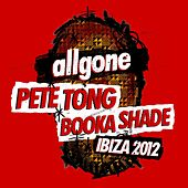 Play & Download All Gone Pete Tong & Booka Shade Ibiza 2012 by Various Artists | Napster