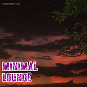 Play & Download Minimal Lounge by Various Artists | Napster
