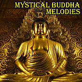Play & Download Mystical Buddha Melodies by Various Artists | Napster