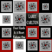 Play & Download Four Hands & A Heart Vol. 1 by Larry Carlton | Napster