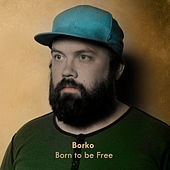 Born to be Free by Borko